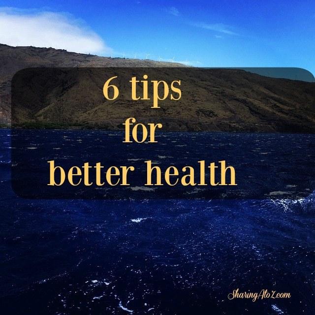 6 tips for better health