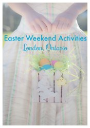 easter weekend activities london ontario