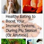 Healthy Eating to Boost Your Immune System During Flu Season (Or Anytime)