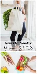 Menu Plan Monday: January 8, 2018