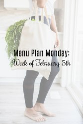 Menu Plan Monday: Week of February 5