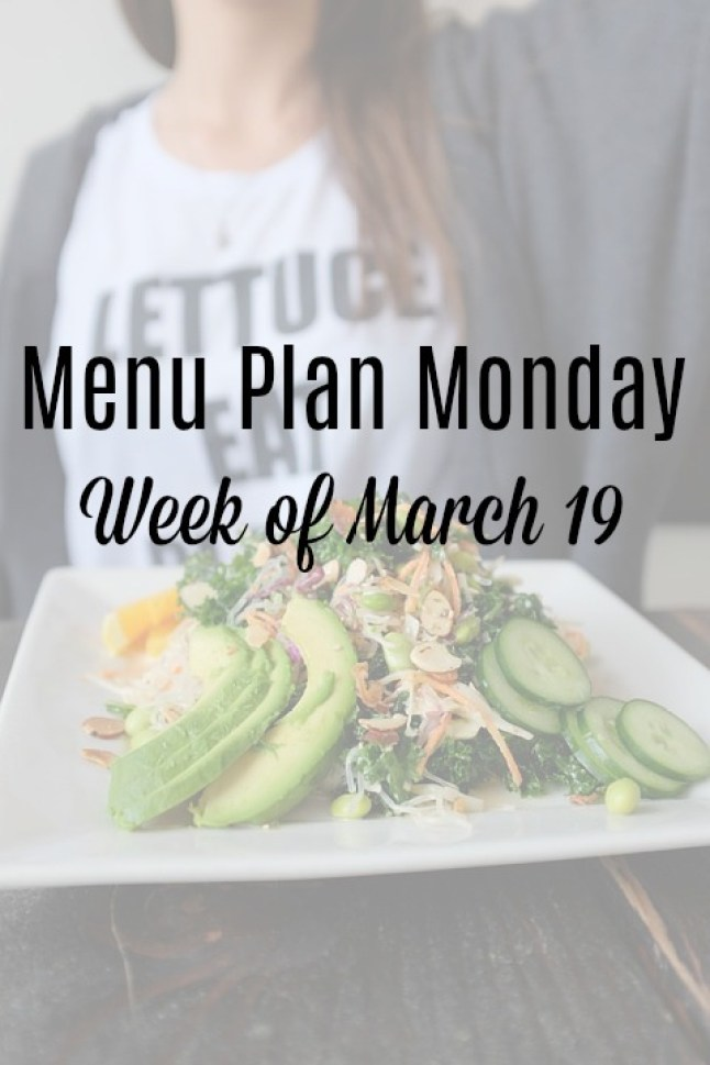 menu plan monday week of march 19