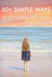 50+ Simple Ways to Practice Self Care