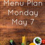 Menu Plan Monday May 7