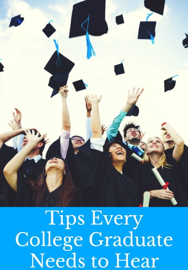 Tips Every College Graduate Needs to Hear