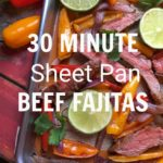 30 Minute Sheet Pan Beef Fajitas