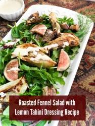 Roasted Fennel Salad with Lemon Tahini Dressing Recipe