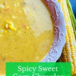 Spicy Sweet Corn Chowder Recipe