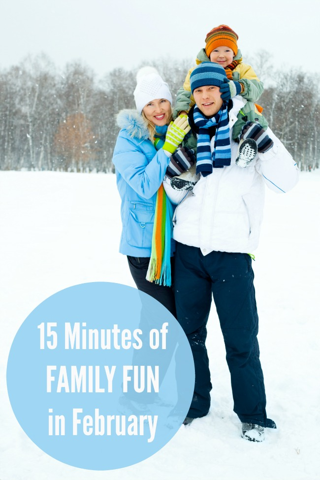 15 minutes of family fun in February