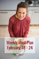 Weekly Meal Plan Week of February 18th