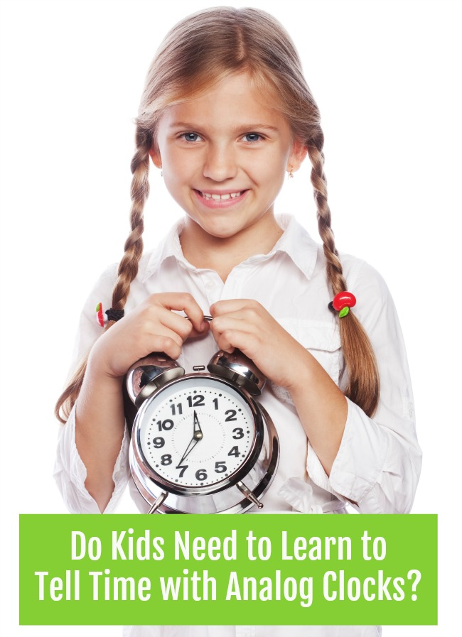 Do Kids Need to Learn to Tell Time with Analog Clocks