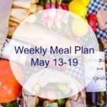 Weekly Meal Plan May 13-19