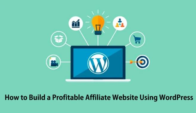 How to Build a Profitable Affiliate Website Using WordPress