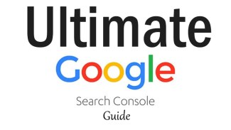 15 Ultimate Google Search Console Guide to Effectively Grow Your Website Traffic