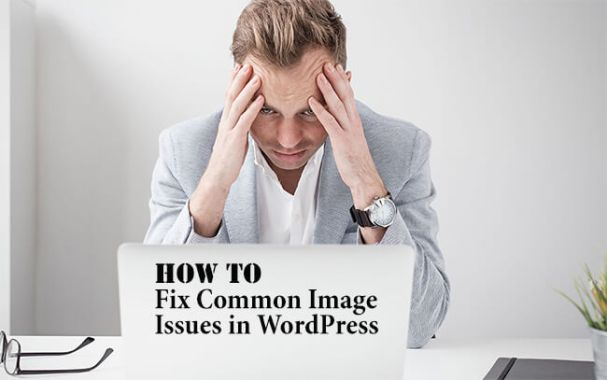 How to Fix Common Image Issues in WordPress?
