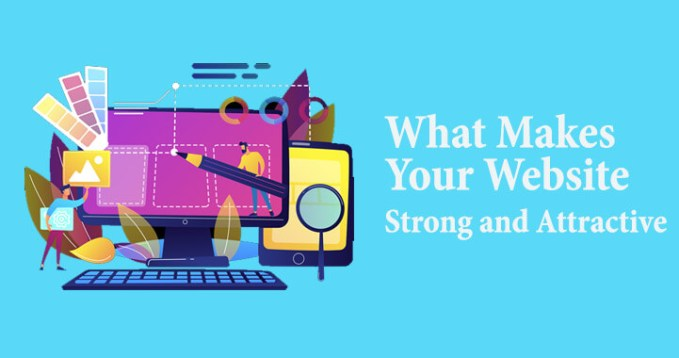 What Makes Your Website More Strong and Attractive?