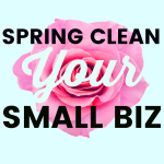 Spring Cleaning Your Small Business