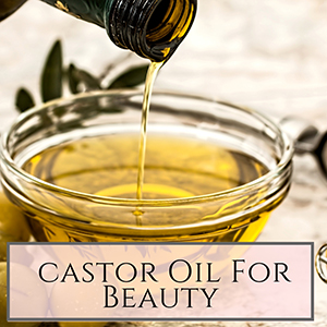 Castor oil for beauty