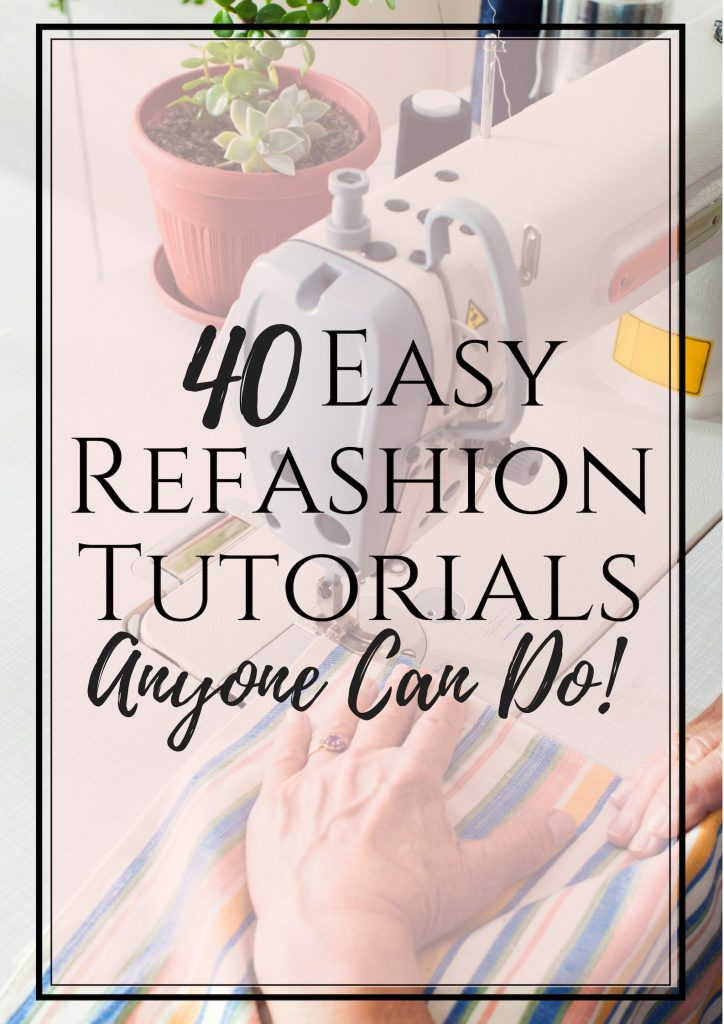 40 easy clothing refashion tutorials any body can do
