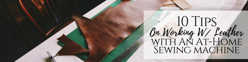 how to sew leather at home with a basic sewing machine