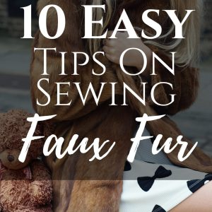 10 easy tips sewing faux fur