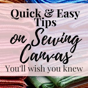 quick and easy tips on sewing canvas