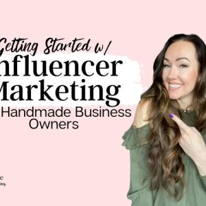 how to use influencers for your handmade brand