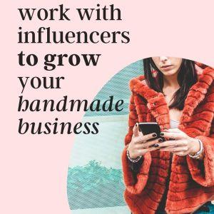 influencer marketing for your handmade brand