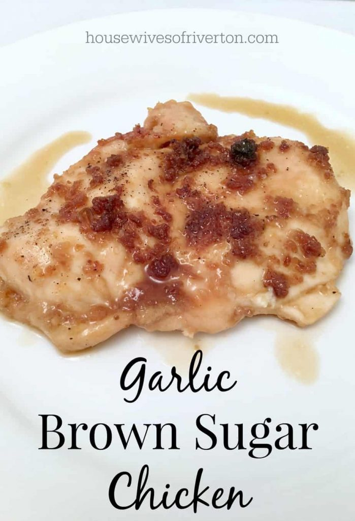 Garlic Brown Sugar Chicken Four ingredients to make an amazing dinner! | www.housewivesofriverton.com