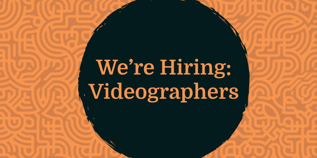 We're Hiring: Videographers
