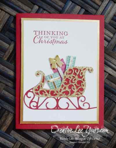 Christmas Sleigh by Wendy Lee, Stampin Up, Santas Sleigh stamp set, Embellished Ornaments stamp set, #creativeleeyours, October 2016 FMN class, hand stamp christmas cards