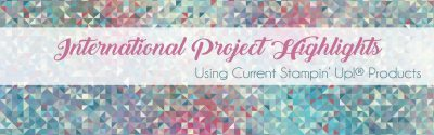 international-project-highlights-event, stampin up, #creativeleeyours