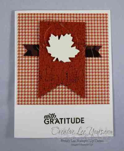 With Gratitude by Wendy Lee, Stampin' Up!, Hand made card, #creativeleeyours, October 2016 paper pumpkin seasons of gratitude kit