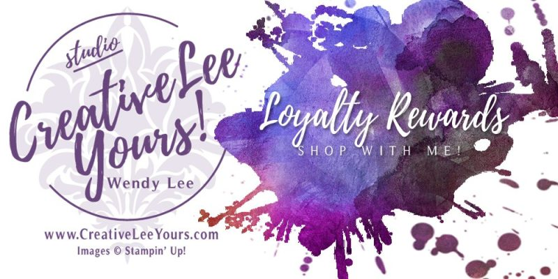 Loyalty Rewards with Wendy Lee, Stampin Up, butterfly rewards, #creativeleeyours, hand made