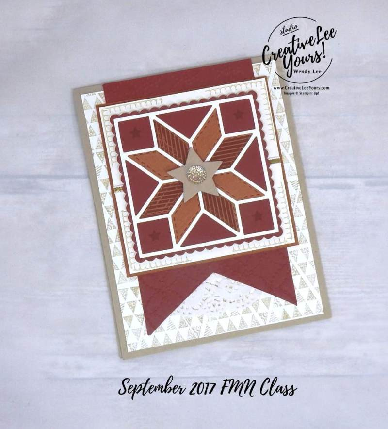 Fall Quilt by Wendy Lee,stampin up, stamping, hand made cards, rubber stamps, #creativeleeyours, creatively yours, September 2017 FMN class, christmas quilt stamp set, birthday, friend