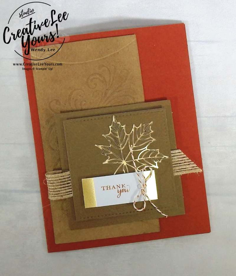 Embossed Thank You by Wendy Lee,September 2017 Layered Leaves Paper Pumpkin Kit, Stampin Up, handmade fall cards and gifts, stamping, #creativeleeyours, creatively yours, thanksgiving cards and gifts