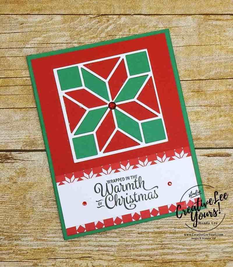 Warmth of Christmas, stampin up, wendy lee,#creativeleeyours, creativelyyours, handmade, stamping,quilt builder framelits, snowflake sentiments stamp set, christmas card, diemonds team swap