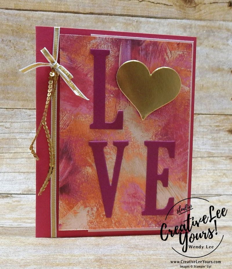 Love by Wendy Lee,stampin up,#creativeleeyours,creativelyyours,large letters framelits, valentine card,handmade,stamping,sweet & sassy framelits,quick & easy