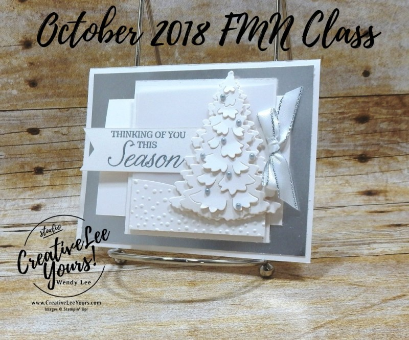 Thinking of You This Season 2 Way Fun Fold by wendy lee, October 2018 FMN Class, Forget me not, Stampin Up, stamping, handmade card, holiday, christmas, #creativeleeyours, creatively yours, creative-lee yours, SU, SU cards, rubber stamps, paper crafting, Winter woods stamp set,Merry Christmas, Happy Holidays, DIY, card club, tree, silver and white