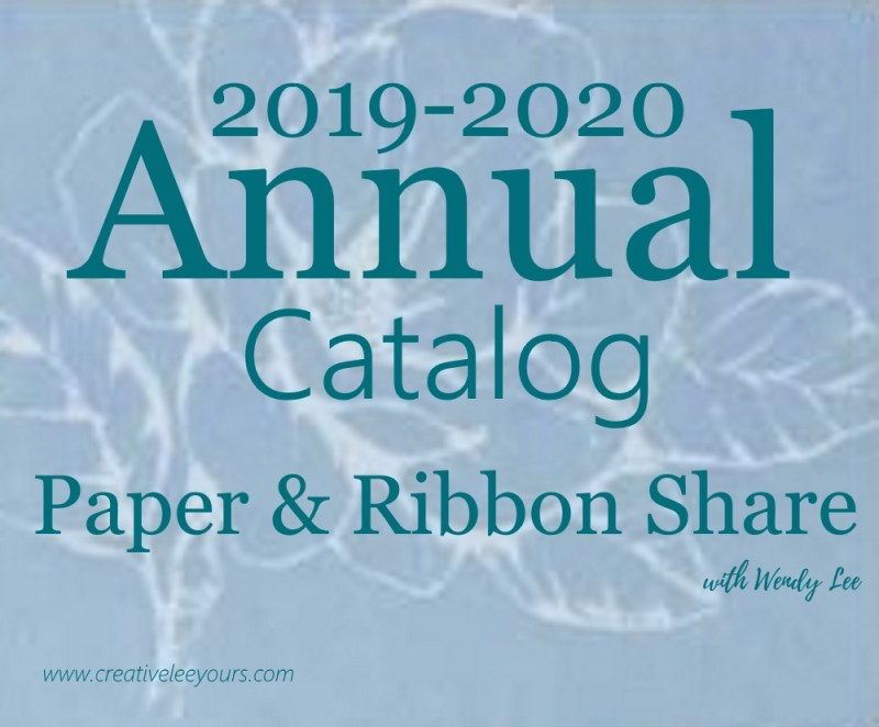 2019 2020 annual catalog, designer paper share, ribbon share, Wendy Lee, stampin up, papercrafting, #creativeleeyours, creativelyyours, creative-lee yours, SU, #loveitchopit, pattern paper, accessories, one sheet wonder, stampin up, DSP