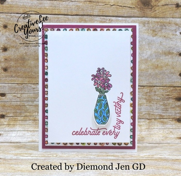 Celebrate Vase by Jen GD, Wendy lee, Stampin Up, stamping, handmade card, friend, thank you, birthday, #creativeleeyours, creatively yours, creative-lee yours, SU, SU cards, rubber stamps, paper crafting, all occasions, DIY, diemonds team swap, vibrant vases stamp set, business opportunity, #patternpaper, around the corner stamp set