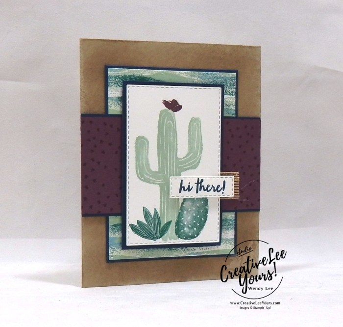 Flowering Desert Card Class , Hi There! by wendy lee, Stampin Up, #creativeleeyours, wendy lee, creatively yours, creative-lee yours, stamping, paper crafting, handmade, fast & easy all occasion cards, class, friend, flowering desert stamp set, faux suede technique, pattern paper, #loveitchopit, international highlights, kylie bertucci, card contest, cactus, encouragement, friend, awesome
