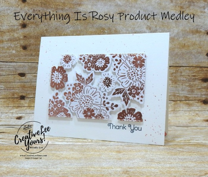 Everything Is Rosy, Product Medley, Kit, wendy lee, stampin up, SU, coordinating products, #patternpaper, handmade cards, rubber stamps, stamping, limited release, exclusive, #creativeleeyours, creatively yours, creative-lee yours, birthday, congratulations, thank you, friend, video, fast & easy, DIY, #simplestamping, flowers, foil, rose gold, tutorial, floating frame