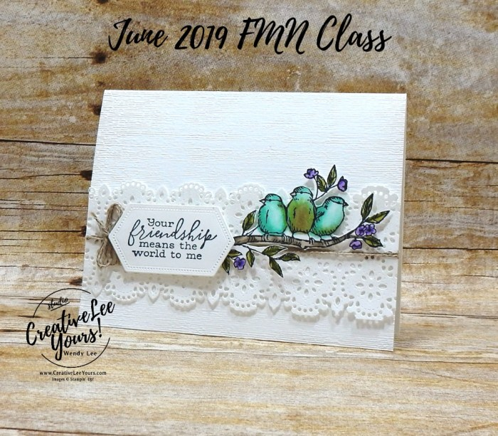 Friendship Birds by Wendy Lee,Tutorial, card club, stampin Up, SU, #creativeleeyours, hand made card, technique, friend, birthday, hello, thanks, flowers, celebration, birthday, birds, stamping, creatively yours, creative-lee yours, free as a bird stamp set, stitched lace, stitched nested labels. DIY, FMN, forget me knot, June 2019, class, card club, technique
