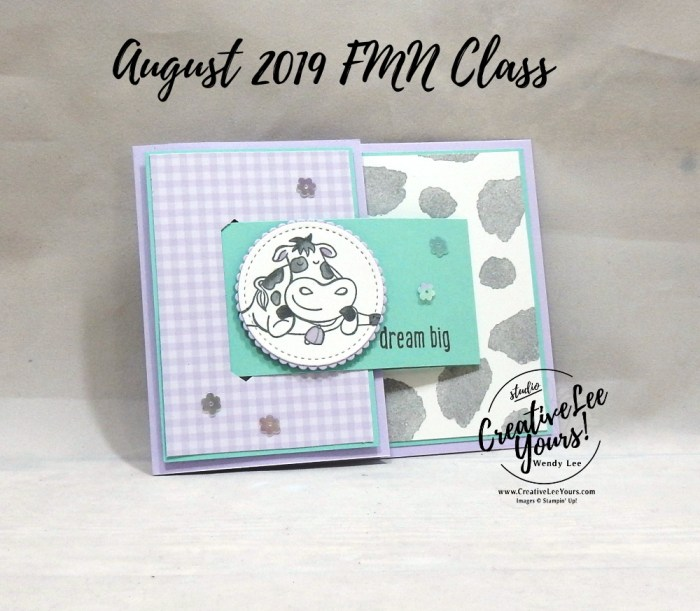 Dream Big Buckle by Wendy Lee, Tutorial, card club, stampin Up, SU, #creativeleeyours, hand made card, technique, creativity, accomplishment, share, joy, customize, friend, birthday, hello, thanks, celebration, stamping, creatively yours, creative-lee yours, Over the moon stamp set, fun fold, buckle, love what you do stamp set, DIY, FMN, forget me knot, August 2019, class, card club, technique, patternpaper, cows, farm animals