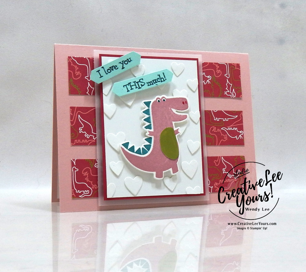 Love you this much by Wendy Lee, Tutorial, maui achievers blog hop, stampin Up, SU, #creativeleeyours, hand made card, technique, dina days stamp set, A wish for everything stamp set, friend, celebration, stamping, valentine, creatively yours, creative-lee yours, DIY, class, dino dies, stitched be mine dies, #papercrafts, birthday, card class, dinosaur, kids