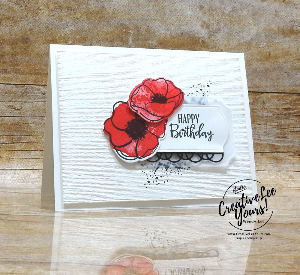 Splatter Birthday by Wendy Lee, stampin Up, SU, #creativeleeyours, handmade card, 2 step stamping, painted poppies stamp set, peaceful moments stamp set, friend, celebration, stamping, thank you, creatively yours, creative-lee yours, DIY, birthday, flowers, card class, tutorial, painted labels