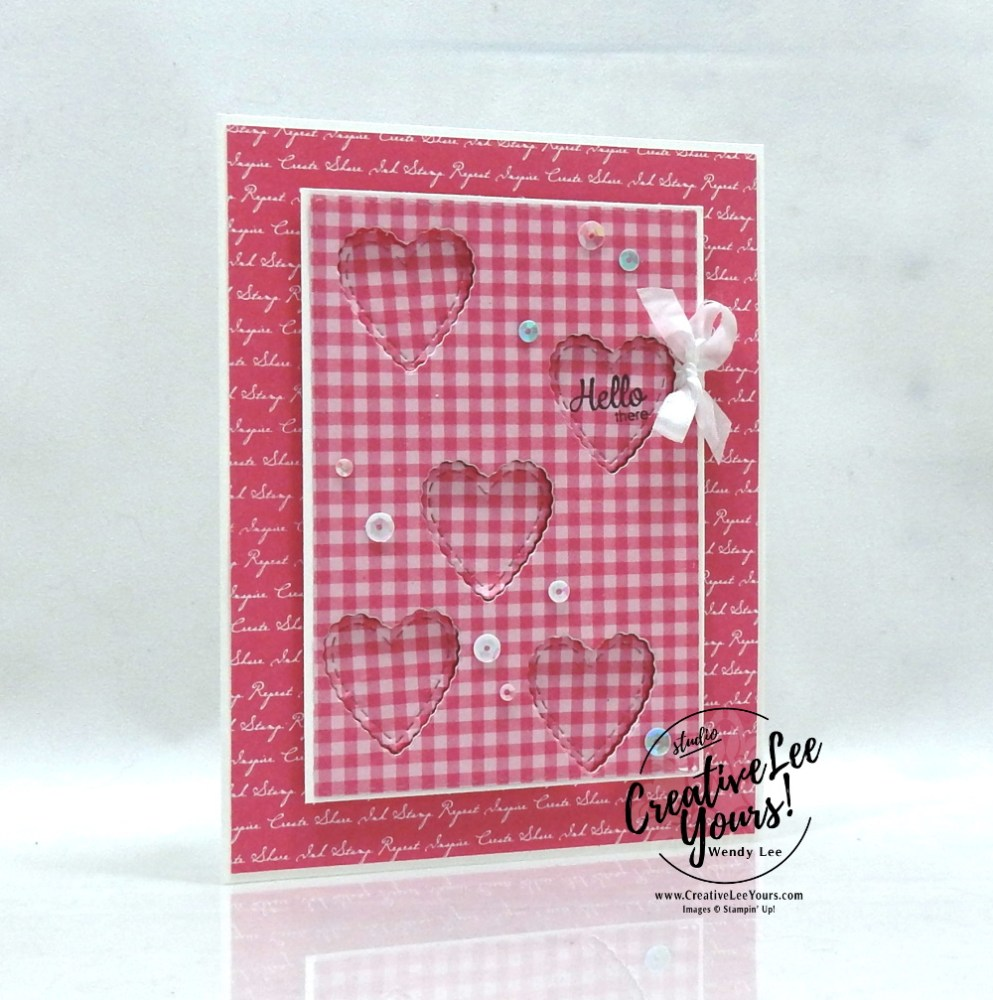 Hello There Hearts by Wendy Lee, stampin Up, SU, #creativeleeyours, handmade card, die-cut window, here's a card stamp set, valentine, friend, celebration, stamping, thank you, creatively yours, creative-lee yours, DIY, hearts, gingham, tutorial