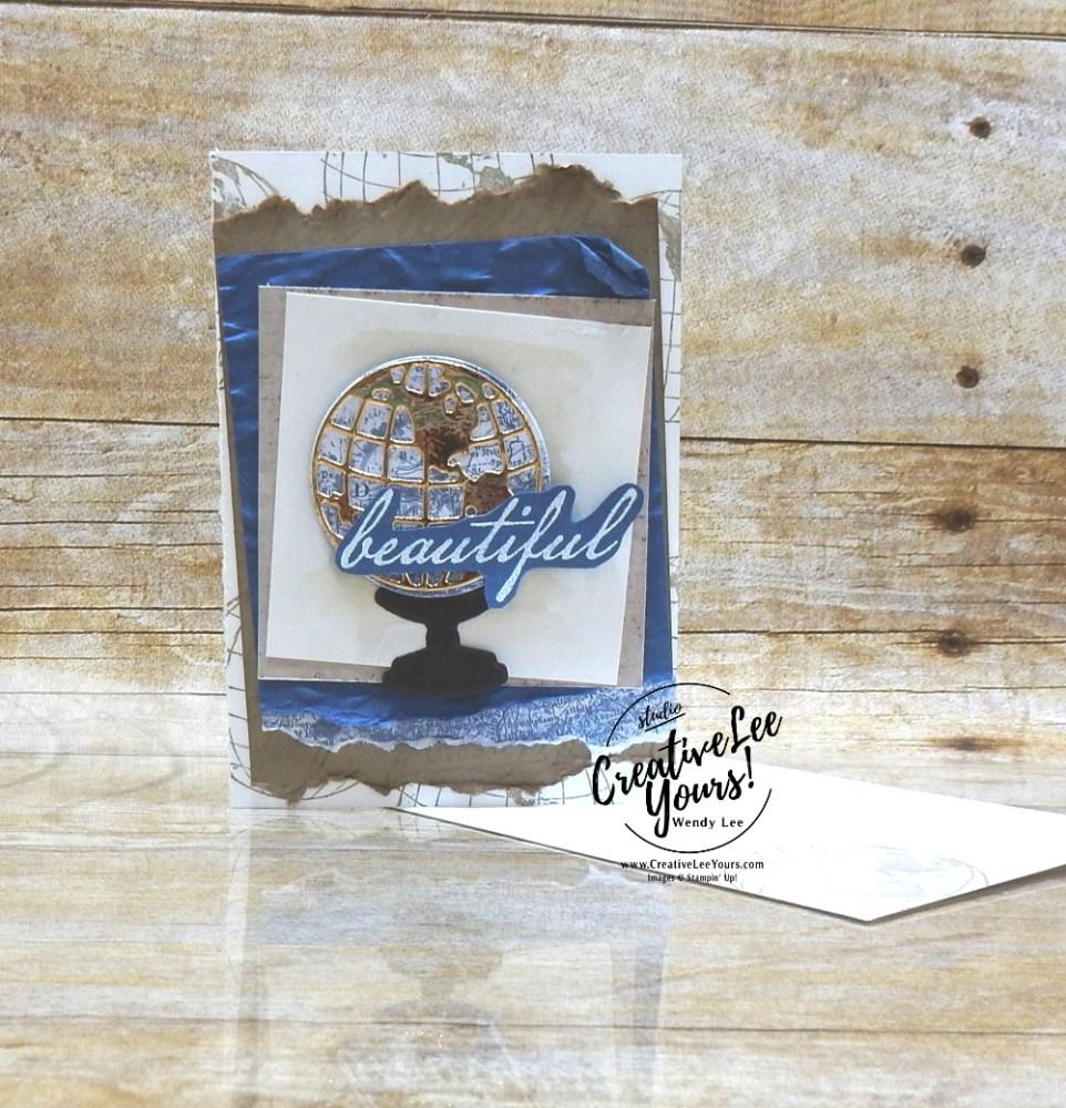 Beautiful by wendylee , #creativeleeyours , #stampinup , #su , #stampinupdemonstrator , #cardmaking, #handmadecard, #rubberstamps, #stamping, #DIY, #papercrafts , #papercraft , #papercrafting , #papercraftingsupplies, #papercraftingisfun, #papercraftingideas, #makeacardsendacard ,#makeacardchangealife, beautiful world, world map, masculine card,globe, M&M, memories and more