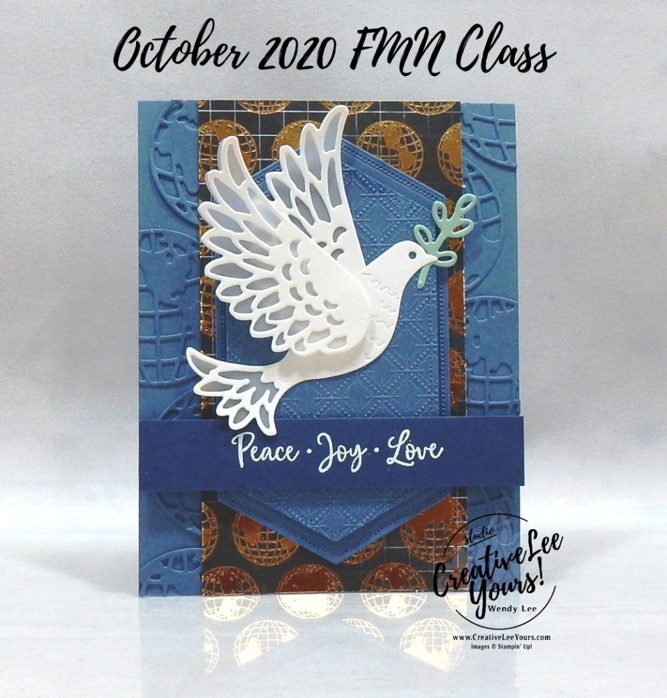 Peace Joy Love by wendy lee, stampin up, stamping, SU, #creativeleeyours, creatively yours, creative-lee yours, #cardmaking, #handmadecard, #rubberstamps #stamping, friend, celebration, congratulations, thank you, hello, grateful, thinking of you, birthday, Christmas, dove, world, peace, holiday, die cut background, stamping, DIY, paper crafts, #papercrafting , #papercraftingsupplies, #papercraftingisfun , FMN, forget me not, card club, class, Dove Of Hope stamp set, #makeacardsendacard ,#makeacardchangealife, ,#tutorial ,#tutorials, ornamental envelopes stamp set, envelope dies
